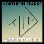NORTHERN SPARKS – AMPLIFICATION – INDIE SINGLE
